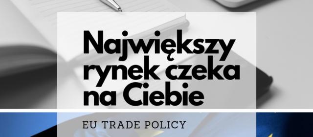EU trade policy. Dlaczego warto?