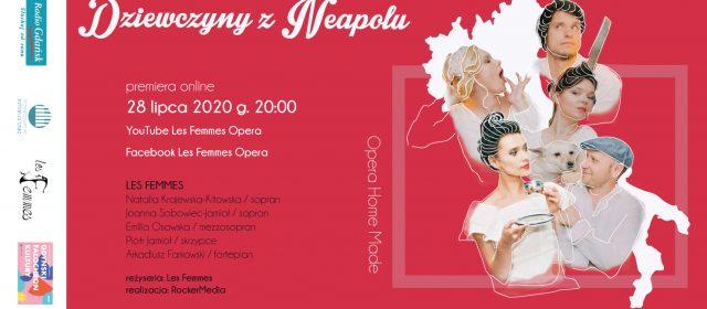 Dziewczyny z Neapolu – Opera Home Made by Les Femmes